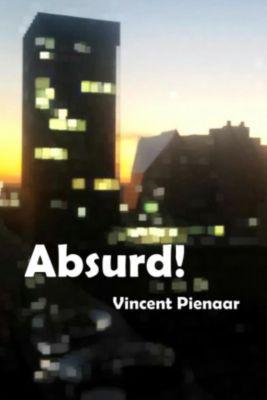 Absurd!, Vincent Pienaar