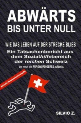 Abwärts - bis unter Null im Taschenbuchformat - Silvio Z. |