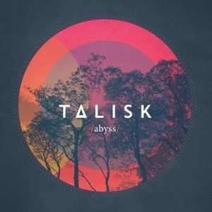 Abyss, Talisk