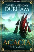 Acacia Trilogie Band 2: Die Fernen Lande, David A. Durham