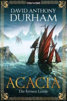 Acacia Trilogie Band 2: Die Fernen Lande, David Anthony Durham
