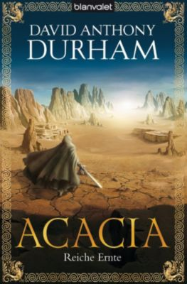 Acacia Trilogie Band 3: Reiche Ernte, David Anthony Durham