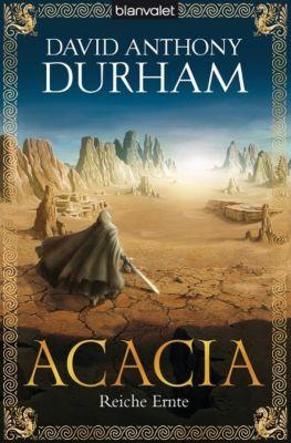 Acacia Trilogie Band 3: Reiche Ernte, David A. Durham