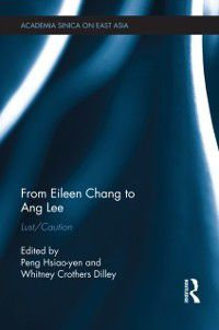 Academia Sinica on East Asia: From Eileen Chang to Ang Lee