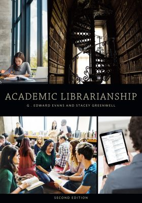 Academic Librarianship, Second Edition, Evans, Greenwell