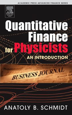 Academic Press Advanced Finance: Quantitative Finance for Physicists, Anatoly B. Schmidt