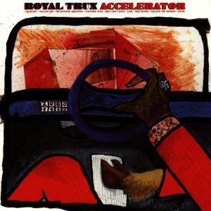 Accelerator, Royal Trux
