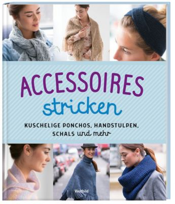 Accessoires stricken - Kuschelige Ponchos, Handstulpen, Schals und mehr -  pdf epub