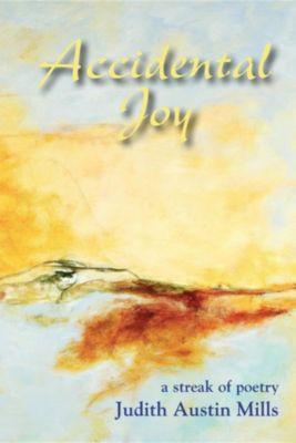 Accidental Joy, Judith Austin Mills