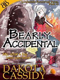 Accidentally Paranormal: Bearly Accidental, Dakota Cassidy