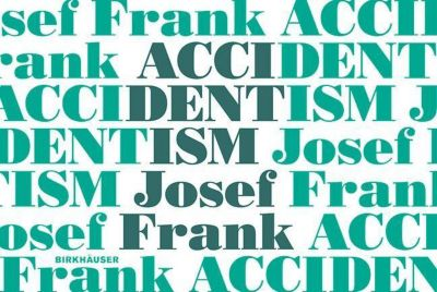 Accidentism - Josef Frank, Mikael Bergquist, Olof Michélsen