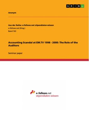 Accounting Scandal at EM.TV 1998 - 2000: The Role of the Auditors, Alexander Stimpfle
