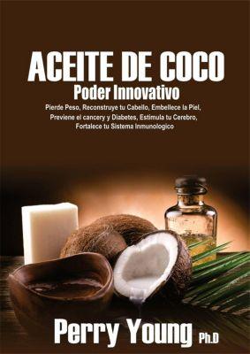 Aceite de Coco Poder Innovativo, Perry Young ph.D