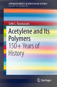 Acetylene and Its Polymers, Seth C. Rasmussen