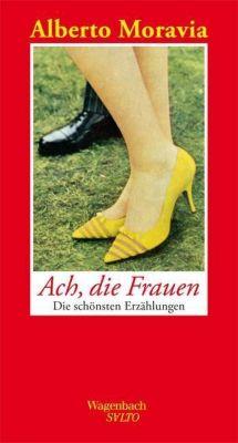 Ach, die Frauen - Alberto Moravia |