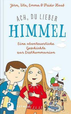 Ach, du lieber Himmel!, Jörn Hauf, Uta Hauf, Emma Hauf