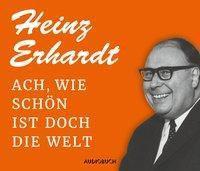Ach, wie schön ist doch die Welt, 1 Audio-CD, Heinz Erhardt