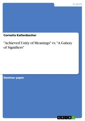 Achieved Unity of Meanings vs. A Galaxy of Signifiers, Cornelia Kaltenbacher