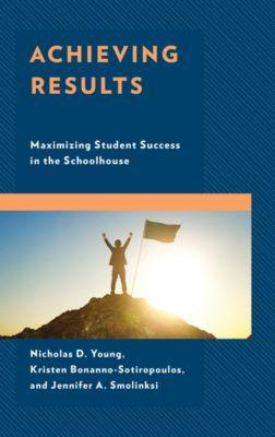 Achieving Results, Nicholas D. Young, Kristen Bonanno-Sotiropoulos, Jennifer A. Smolinski