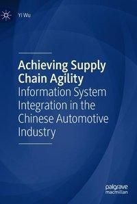 Achieving Supply Chain Agility, Yi Wu