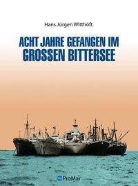 Acht Jahre gefangen im Großen Bittersee, Hans Jürgen Witthöft