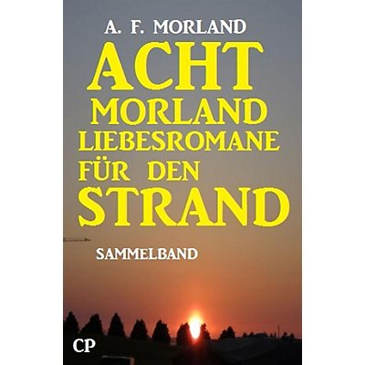 acht morland liebesromane f r den strand ebook. Black Bedroom Furniture Sets. Home Design Ideas