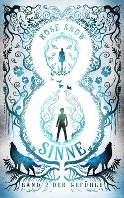 Acht Sinne Fantasy Saga: Acht Sinne - Band 2 der Gefühle, Rose Snow
