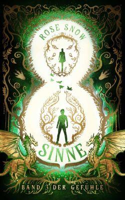 Acht Sinne Fantasy Saga: Acht Sinne - Band 3 der Gefühle, Rose Snow