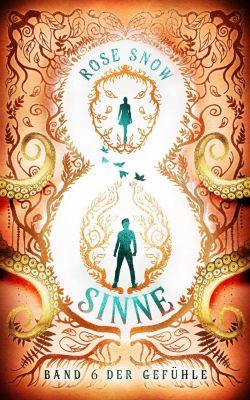 Acht Sinne Fantasy Saga: Acht Sinne - Band 6 der Gefühle, Rose Snow
