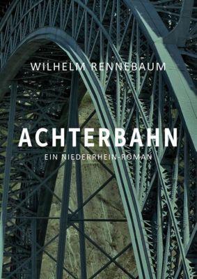 Achterbahn, Wilhelm Rennebaum