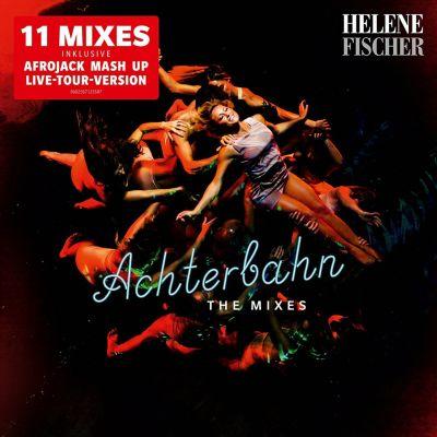 Achterbahn - The Mixes (Maxi-CD), Helene Fischer