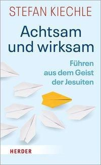 Achtsam und wirksam - Stefan Kiechle pdf epub