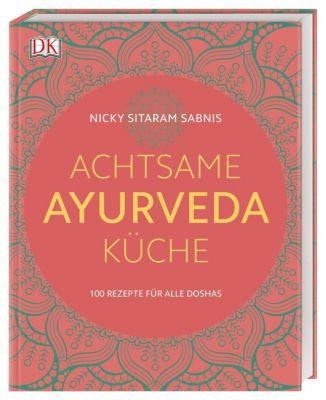 Achtsame Ayurveda-Küche - Nicky Sitaram Sabnis |