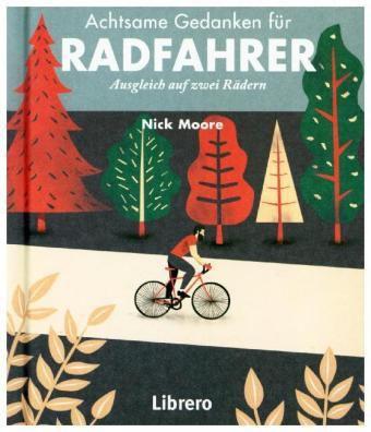 Achtsame Gedanken für Radfahrer - Nick Moore |