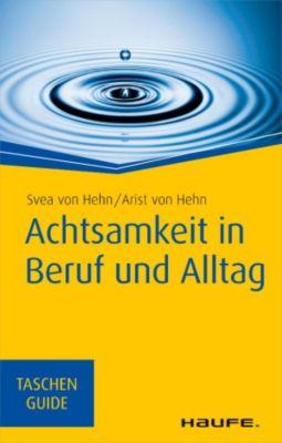 Achtsamkeit in Beruf und Alltag, Svea Hehn, Arist Hehn
