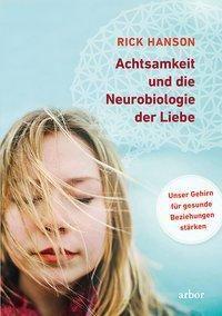 Achtsamkeit und die Neurobiologie der Liebe, m. 2 Audio-CD - Rick Hanson pdf epub