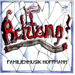 Achtung !, Familienmusik Hoffmann