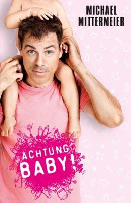 Achtung Baby! - Michael Mittermeier  