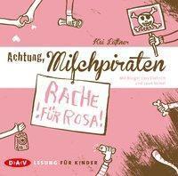 Achtung, Milchpiraten, Rache für Rosa, 1 Audio-CD, Kai Lüftner
