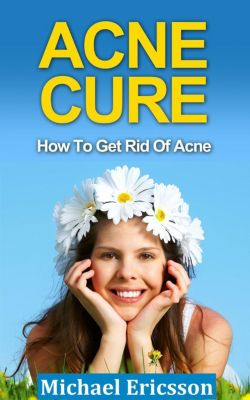 Acne Cure: How To Get Rid Of Acne, Dr. Michael Ericsson