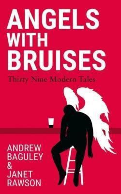 Acorn Independent Press: Angels with Bruises, Andrew Baguley, Janet Rawson