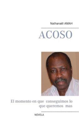 Acoso, Nathanaël Amah