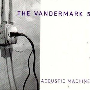 Acoustic Machine, The Vandermark 5