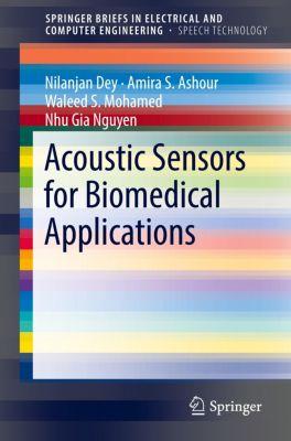 Acoustic Sensors for Biomedical Applications, Nilanjan Dey, Amira S. Ashour, Waleed S. Mohamed, Nhu Gia Nguyen