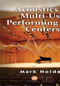 Acoustics of Multi-Use Performing Arts Centers, Mark Holden