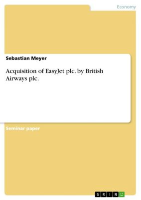 Acquisition of EasyJet plc. by British Airways plc., Sebastian Meyer