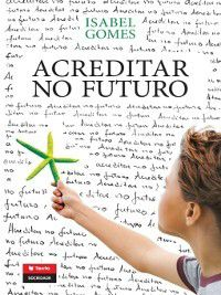 Acreditar no Futuro, Isabel Gomes