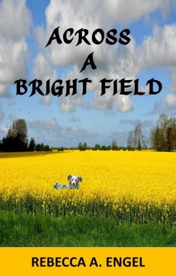 Across A Bright Field, Rebecca A. Engel