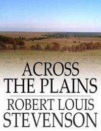 Across The Plains, Robert Louis Stevenson