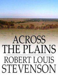 Across The Plains, Robert Louis Stevenson